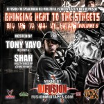 New Mixtape-@kingfusion @TonyYayo @608shah 'DJ Fusion Presents Heat To The Streets Vol 6′  Hosted By Tony Yayo of G-Unit and ShaH of Get Your Buzz Up