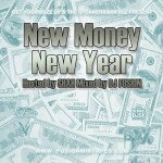 (New Mixtape)-New Money New Year Presented By @kingfusion and Hosted By @mrgetyourbuzzup