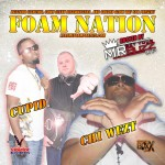Foam Nation W/ @NEWCUPID @ThaRealChiWezt Hosted by @mrgetyourbuzzup