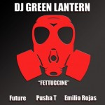 "(New Music)-@DJGREENLANTERN ""Fettuccine"" @1future @PUSHA_T @emiliorojas"