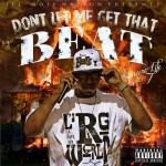 "Get Your Buzz Up Exclusive Mixtape Release: @SincereLife7 ""Don't Let Me Get That Beat"" Hosted By Ill-Nois Nation"