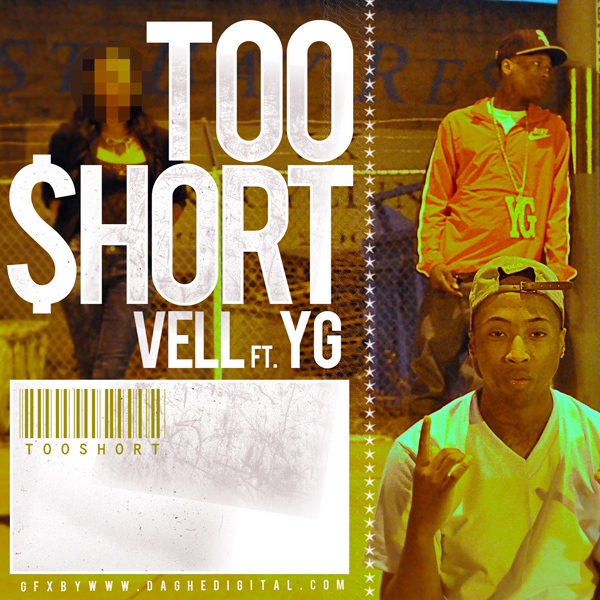 "(New Video)-@Vell_EA @YG @vLaneMusic ""Too Short"""