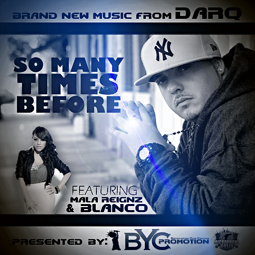 "(New Video)-@DARQBXKID ""SO MANY TIMES BEFORE"" Feat MALA REIGNZ AN BLANCO"
