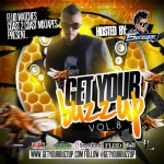 "(New Mixtape)-@getyourbuzzup ""Get Your Buzz Up"" Vol 8 Hosted by @DJSeizure"