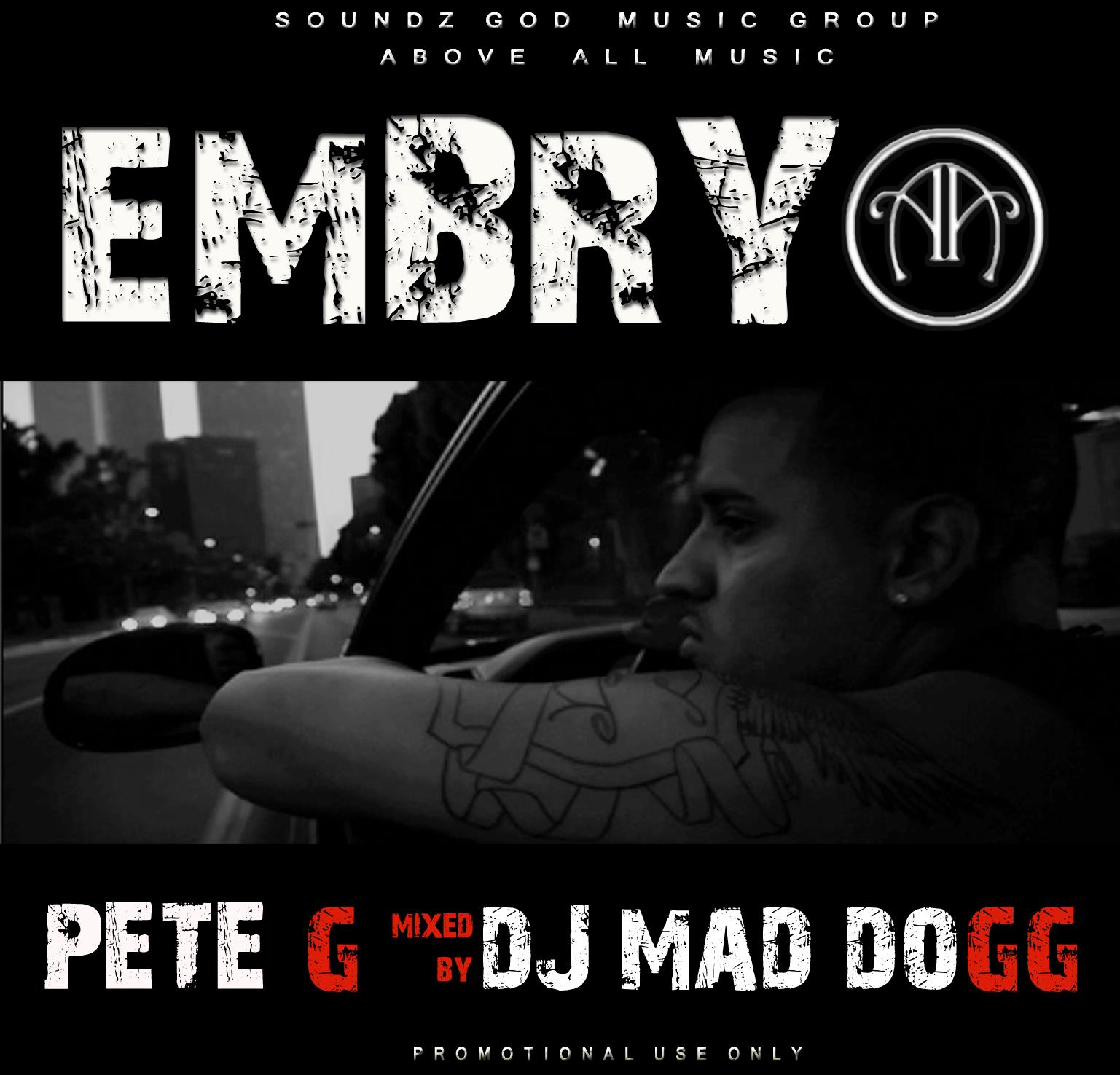 "(New Mixtape)-@TheRealPeteG ""Embryo"""