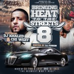 Bringing Heat To The Streets 8 W/ DJ Khaled Hosted by @kingfusion @ThaRealChiWezt Mixed by @DJFabulust