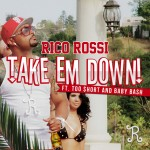 "(New Music)-@realricorossi  ""Take Em Down"" Feat @TooShort @BabyBash"