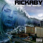 "(New Mixtape)-@Rickaby714 ""Testing The Water"""