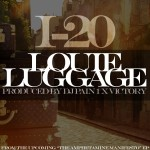 "(New Music)-@I20DTP ""Louie Luggage"" Produced by @DJPain1 & @BEATSBYVICTORY"