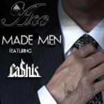 "(New Music)-@ThisIs_Ace ""Made Men"" Feat @TheRealCashis Prod. by @DJPain1"