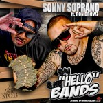 "(New Audio)-@SonnyRSoprano Featuring @ronbrowz ""Say Hello 2 My Bands"""