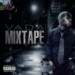 "(New Audio)-@ItsKingVada ""Mixtape"""