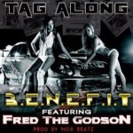 "(New Music)-@benefitctn "" Tag Along"" Feat @FREDTHEGODSON"