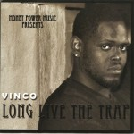 "Get Your Buzz Up Exclusive-@Vinco_DaMan ""Long Live The Trap"""