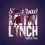 "(New Audio)-@KoltonLynch ""She's Bad"" Produced By @Vybe"