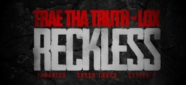 "(New Music)- @TRAEABN ""Reckless"" ft @real_lox @Therealkiss @therealstylesp @REALSHEEKLOUCH Prod by @CyFyre"