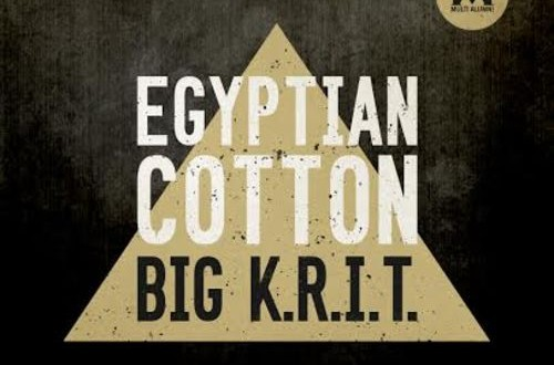 "(New Music)- @BIGKRIT ""Egyptian Cotton"" Prod by Big K.R.I.T."