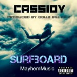 "(New Audio)- @CASSIDY_LARSINY ""Surfboard (Drunk In Love G-Mix) """