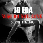 "(New Audio) – @JDEra Ft. @RealScottKIng ""Who Do You Love"" (Remix)"