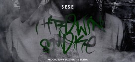 "(New Audio) – @SeseSeason ""Throwin' Smoke"" Prod. Jazz Feezy + Scena"