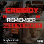 "(New Audio)- @CASSIDY_LARSINY ""Remember (Nigga We Made It)"""