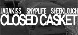 "(New Video)- @therealsnyplife Featuring @Therealkiss and @REALSHEEKLOUCH ""Closed Casket"""